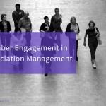 Member Engagement in Association Management