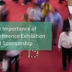 The Importance of Conference Exhibition and Sponsorship