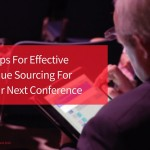 5 Tips For Effective Venue Sourcing For Your Next Conference