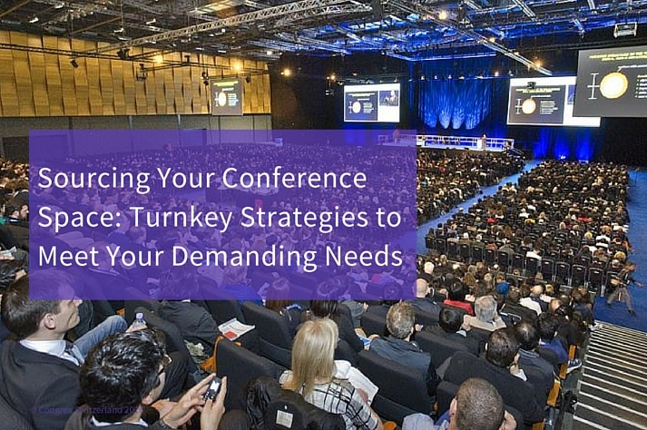 Sourcing Your Conference Space: Turnkey Strategies to Meet Your Demanding Needs