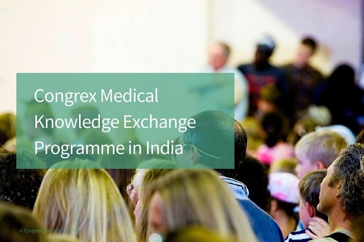 Congrex Switzerland Medical Knowledge Exchange Programme in India