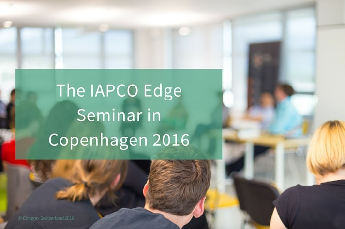 The IAPCO Edge Seminar: A New Flagship Event Of The Meetings Industry