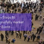 Keeping attendance levels at your event – 6 key steps to successfully market your event