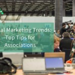 Digital Marketing Trends: Top Tips for Associations