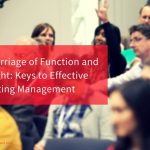 A Marriage of Function and Insight: Keys to Effective Meeting Management
