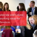 Collaborate and Create: Networking Ideas for Conferences