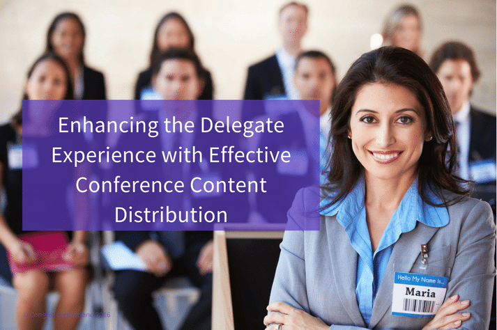 Enhancing the Delegate Experience with Effective Conference Content Distribution