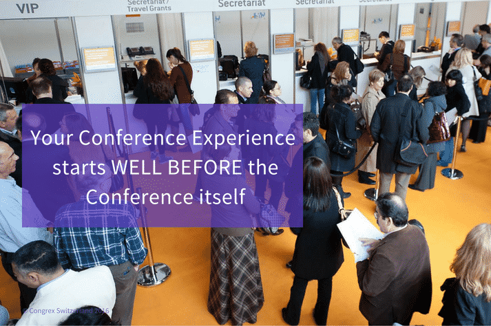 Your Conference Experience Starts Well Before The Conference Itself