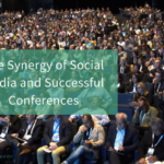 The Synergy of Social Media and Successful Conferences