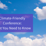 Climate-Friendly Conference: What You Need to Know