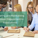 Creating And Maintaining Member Engagement In Associations