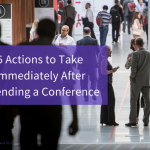 5 Actions to Take Immediately After Attending a Conference