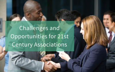 Challenges and Opportunities for 21st Century Associations