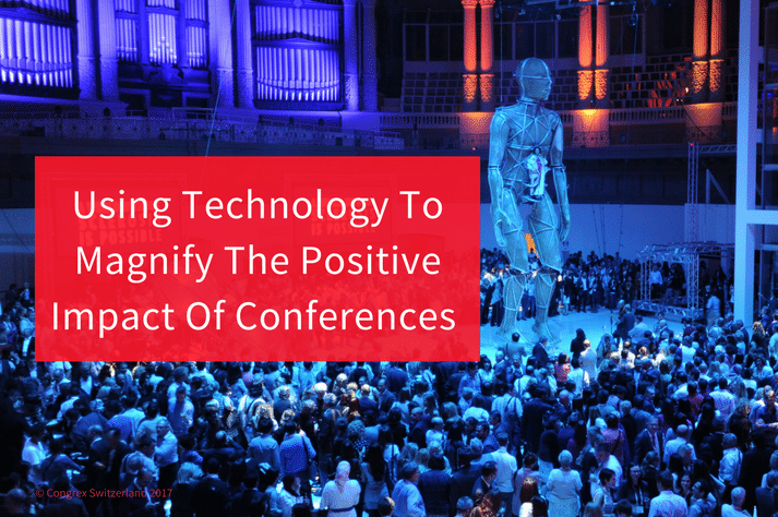 Using Technology To Magnify The Positive Impact Of Conferences