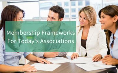 Membership Frameworks For Today's Associations