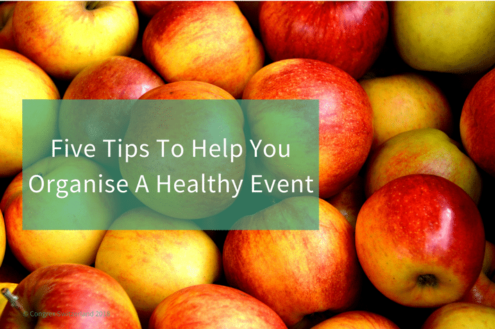 Five Tips To Help You Organise A Healthy Event