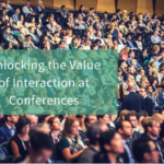 Unlocking The Value Of Interaction At Conferences