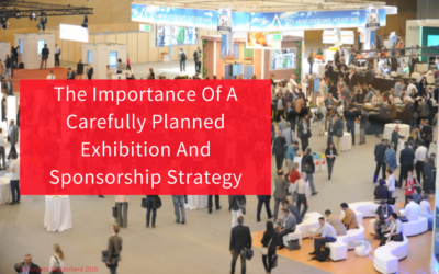 The Importance Of A Carefully Planned Exhibition And Sponsorship Strategy
