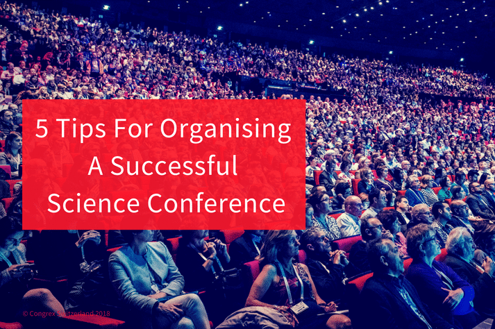 5 Tips For Organising  A Successful  Science Conference