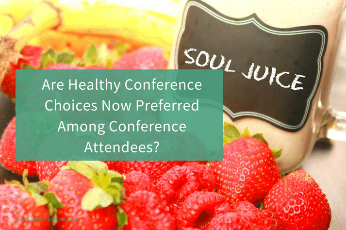Are Healthy Conference Choices Now Preferred Among Conference Attendees