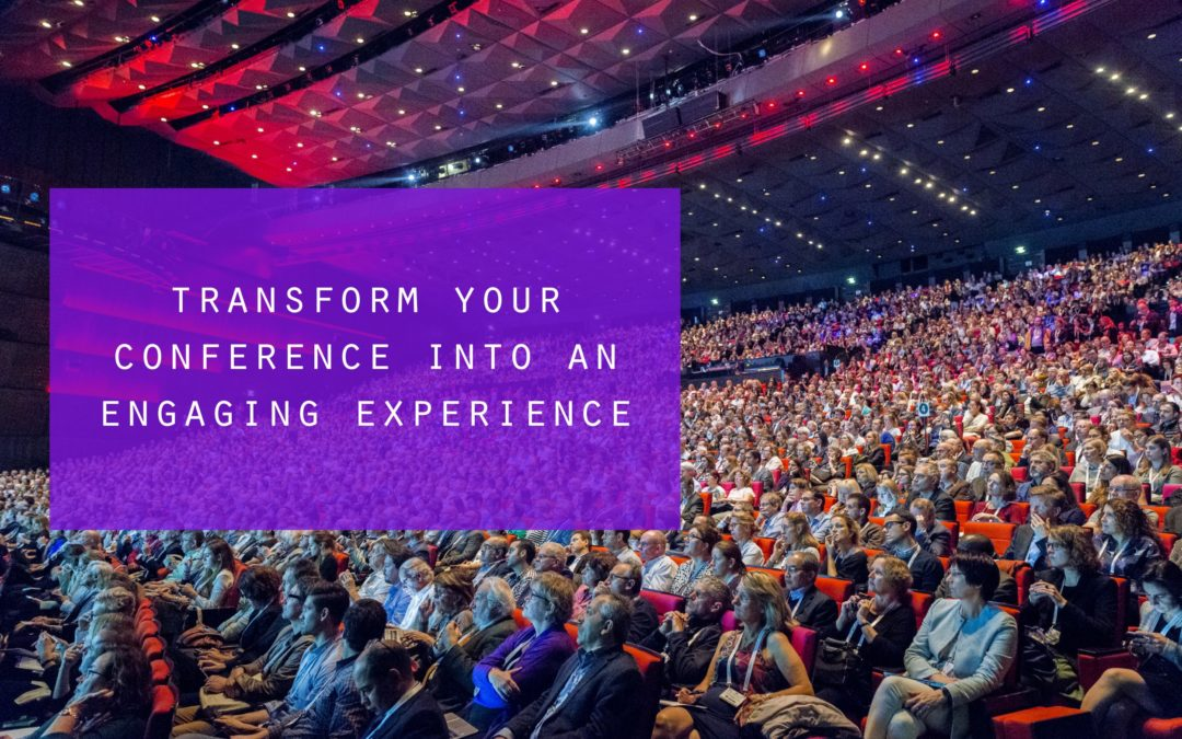 Transform Your Conference Into An Engaging Experience