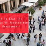 How To Beat The Stress of Association Management