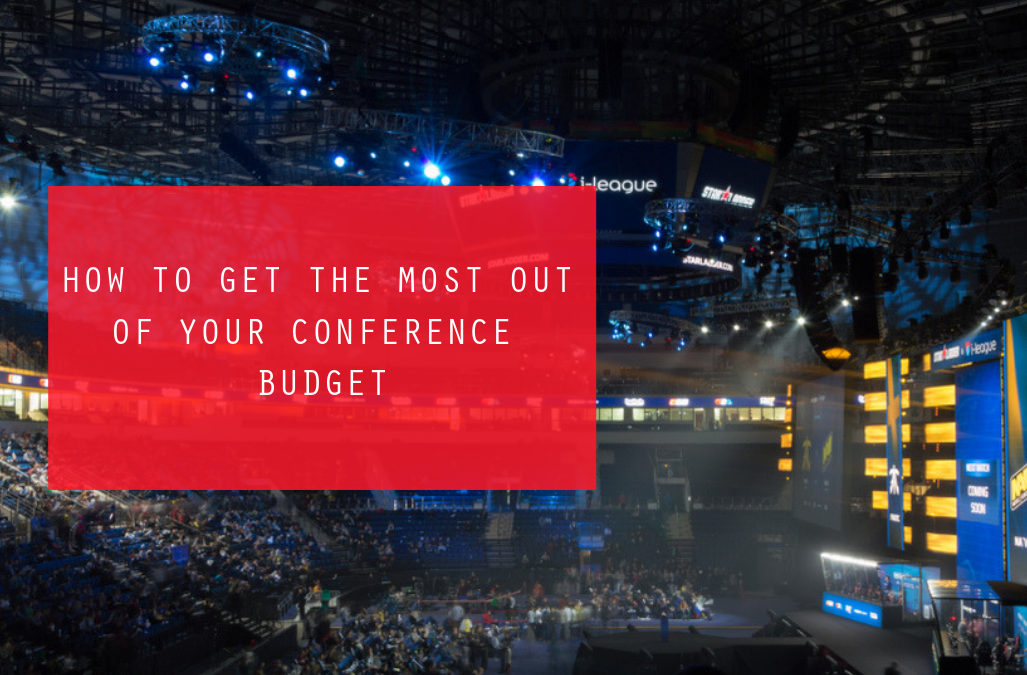 How to Get the Most Out of Your Conference Budget