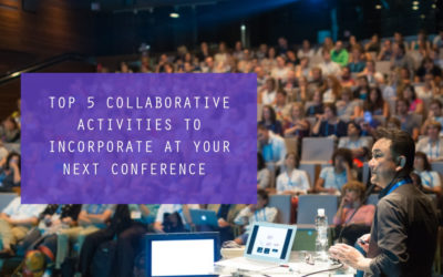 Top 5 Collaborative Activities to Incorporate at Your Next Conference