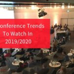Five Conference Trends To Watch In 2019/2020