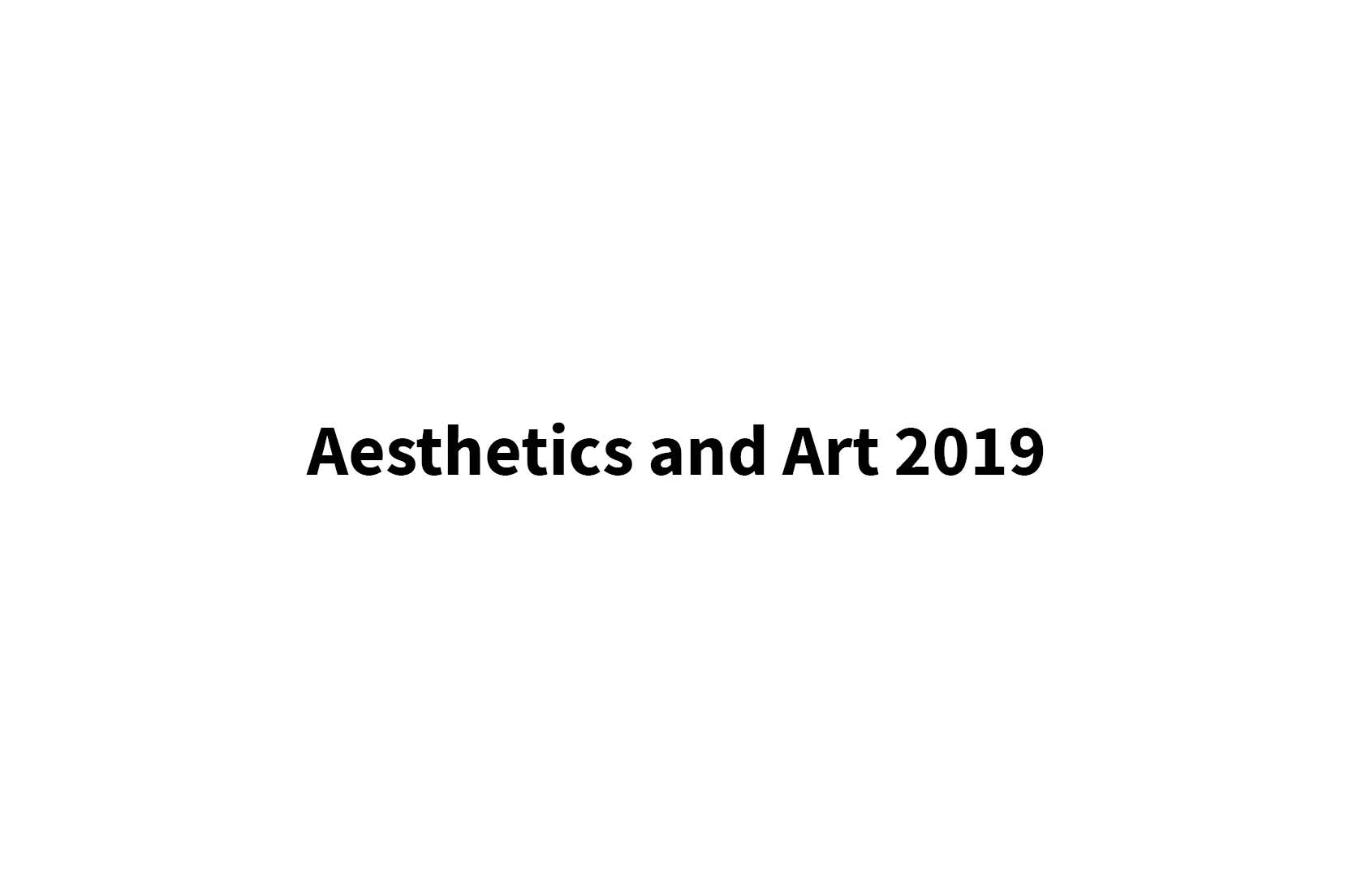 Aesthetics and Art 2019