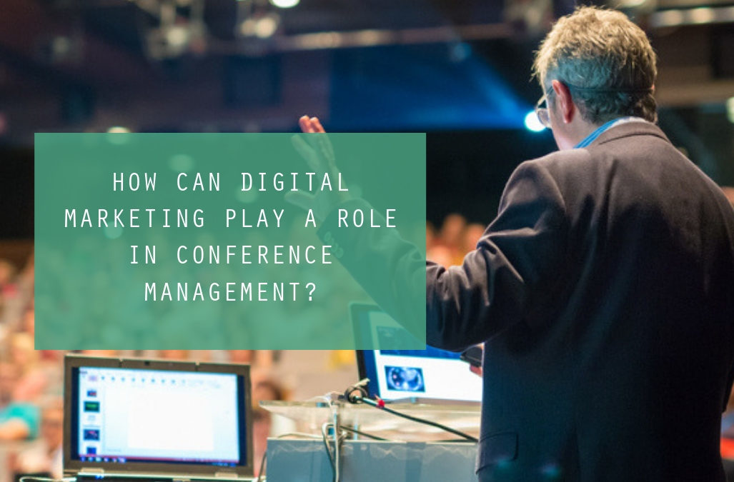 How Can Digital Marketing Play A Role in Conference Management?