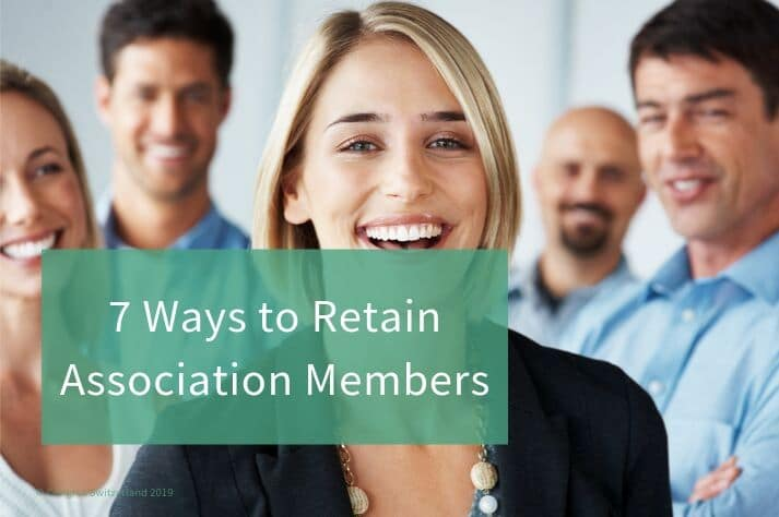 7 Ways to Retain Association Members