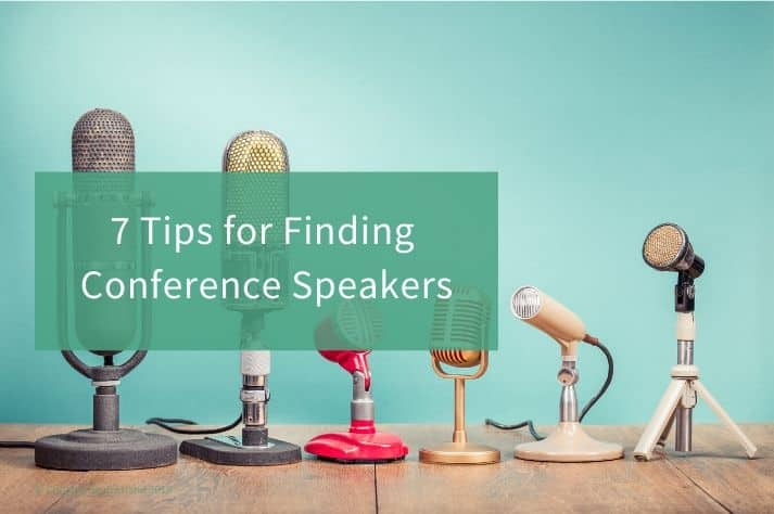 7 Tips for Finding Conference Speakers