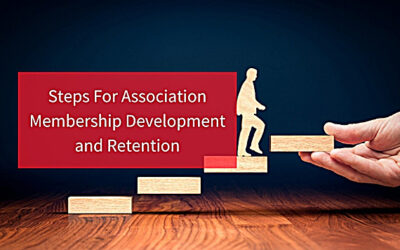Steps For Association Membership Development and Retention
