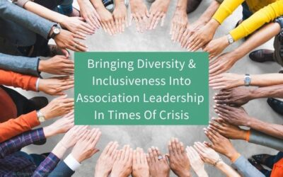Bringing Diversity and Inclusiveness Into Association Leadership In Times Of Crisis