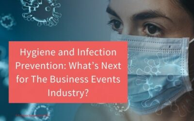 Hygiene and Infection Prevention: What's Next for The Business Events Industry?