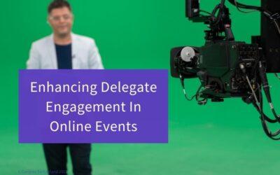 Enhancing Delegate Engagement In Online Events