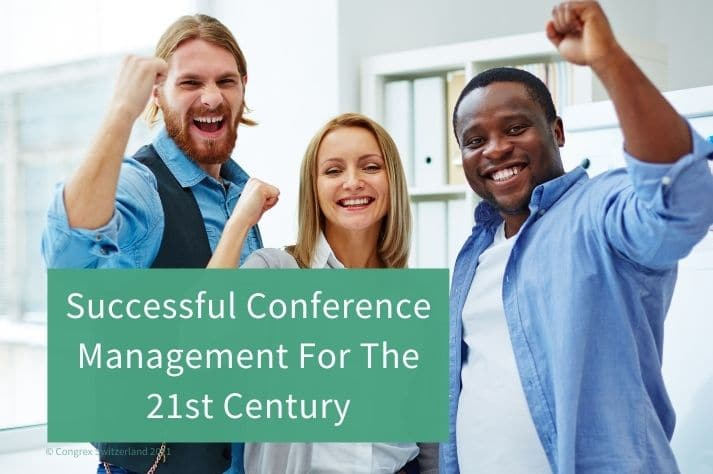 Successful Conference Management For The 21st Century
